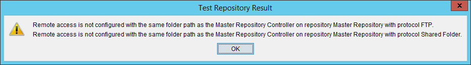 Remote access is not configured with the same folder path as the Master Repository Controller on repository Master Repository with protocol FTP.  Remote access is not configured with the same folder path as the Master Repository Controller on repository Master Repository with protocol Shared Folder.